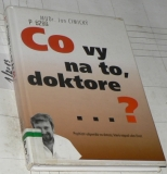 CO VY NA TO, DOKTORE ...?
