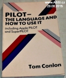 PILOT - THE LANGUAGE AND HOW TO USE IT - INCLUDING APPLE PILOT AND SUPERPILOT