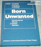 BORN UNWANTED - DEVELOPMENTAL EFFECTS OF DENIED ABORTION