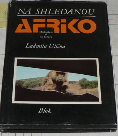 NA SHLEDANOU AFRIKO (MOSKVIČEM AŽ NA SAHARU)