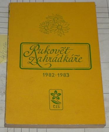 RUKOVĚŤ ZÁHRADKÁŘE 1982-1983