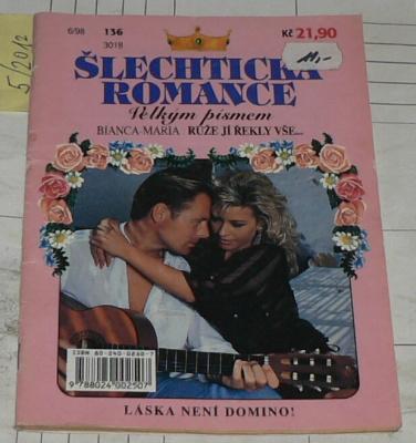 RŮŽE JÍ ŘEKLY VŠE - ŠLECHTICKÁ ROMANCE