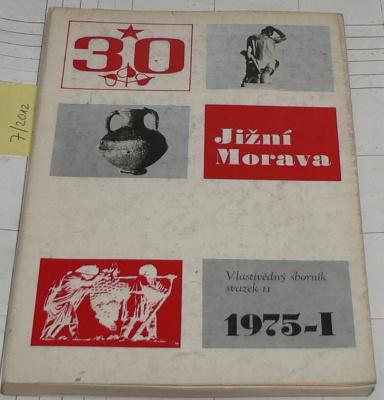JIŽNÍ MORAVA 1975-I - VLASTIVĚDNÝ SBORNÍK SVAZEK II.