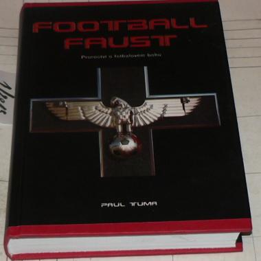 FOOTBALL FAUST - PROROCTVÍ O FOTBALOVÉM BOHU