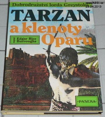 TARZAN A KLENOTY OPARU - DOBRODRUŽSTVÍ LORDA GREYSTOKA