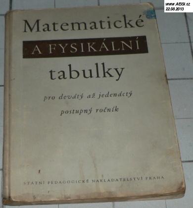 MATEMATICKÉ A FYSIKÁLNÍ TABULKY