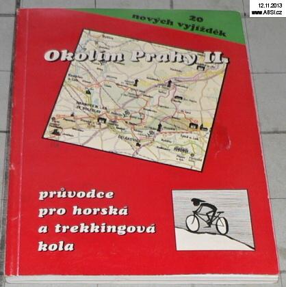 OKOLÍM PRAHY II. - PRŮVODCE PRO HORSKÁ A TREKKINGOVÁ KOLA