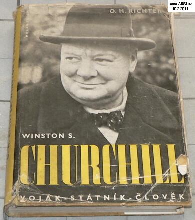 WINSTON S. CHURCHILL VOJÁK - STÁTNÍK - ČLOVĚK