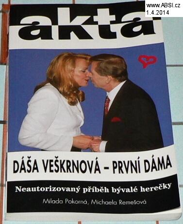 AKTA - DÁŠA VEŠKRNOVÁ - PRVNÍ DÁMA