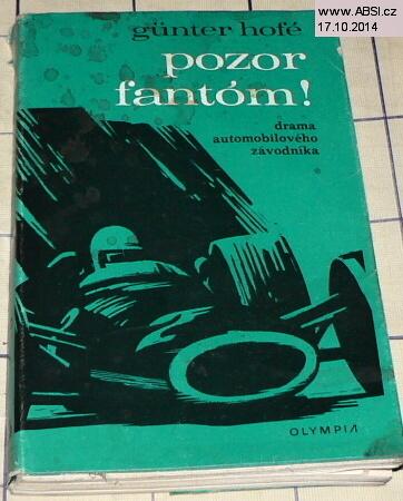 POZOR FANTÓM ! - DRAMA AUTOMOBILOVÉHO ZÁVODNÍKA