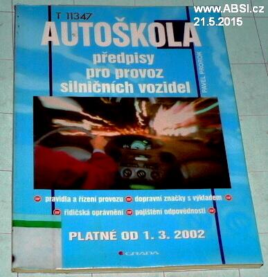 AUTOŠKOLA - PŘEDPISY PRO PROVOZ SILNIČNÍCH VOZIDEL PLATNÉ OD 1.3.2002