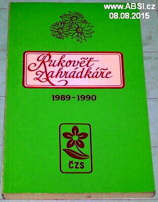 RUKOVĚŤ ZÁHRADKÁŘE 1989-1990