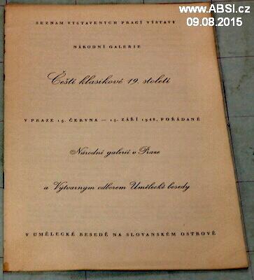 SEZNAM VYSTAVENÝCH PRACÍ VÝSTAVY ČEŠTÍ KLASIKOVÉ 19. ST. V PRAZE 15.7.-15.9.1948