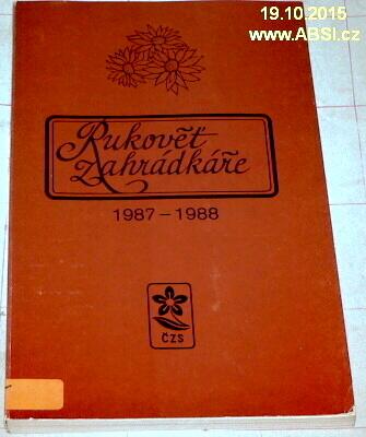 RUKOVĚŤ ZÁHRADKÁŘE 1987-1988