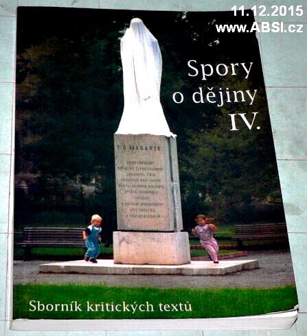 SPORY O DĚJINY IV. - SBORNÍK KRITICKÝCH TEXTŮ