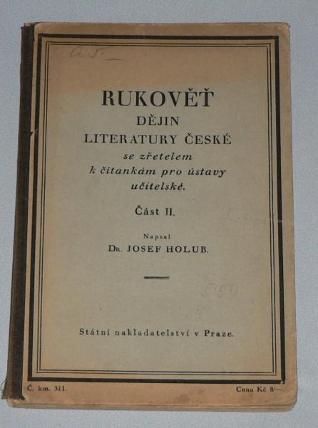 RUKOVĚŤ DĚJIN LITERATURY ČESKÉ SE ZŘETELEM K ČÍTANKÁM PRO ÚSTAVY UČITELSKÉ II.