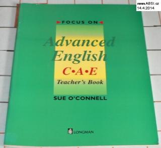 ADVANCED ENGLISH C.A.E. - TEACHER´S BOOK - SUE O´CONNELL