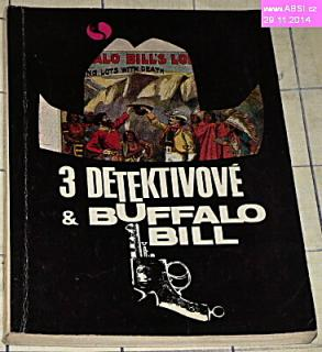 3 DETEKTIVOVÉ & BUFFALO BILL