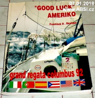 """GOOD LUCK"" AMERIKO - GRAND REGATA COLUMBUS 92"