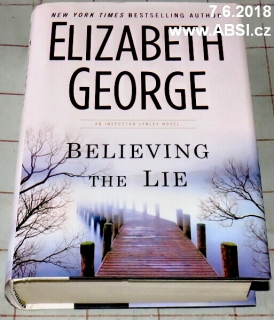 BELIEVING THE LIE - AN ISPECTOR LYNLEY NOVEL